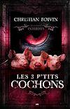 Télécharger le livre :  Les contes interdits - Les 3 p'tits cochons
