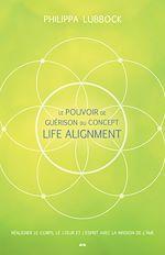Download this eBook Le pouvoir de guérison du concept Life Alignment