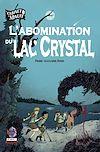 Télécharger le livre :  l'Abomination du lac Crystal