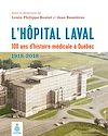 Télécharger le livre :  L'Hôpital Laval: 100 ans d'histoire médicale à Québec