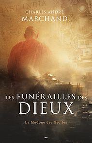 Téléchargez le livre :  Les funérailles des Dieux - La Madone des étoiles