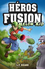 Download this eBook Héros Fusion - Melon Kid