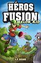 Télécharger le livre : Héros Fusion - Melon Kid