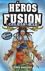 Download this eBook Héros Fusion - Shaman-Man