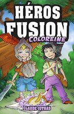 Download this eBook Héros Fusion - Coloreine