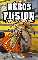 Download this eBook Héros Fusion - Fourmi McCool