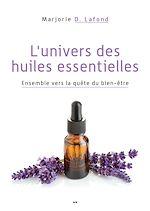 Téléchargez le livre :  L'univers des huiles essentielles