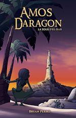 Téléchargez le livre :  Amos Daragon - La tour d'El-Bab