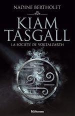 Download this eBook Kiam Tasgall - La société de Voktalzarth