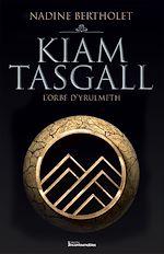 Download this eBook Kiam Tasgall - L'Orbe d'Yrulmeth