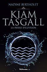 Download this eBook Kiam Tasgall - La pierre d'Elzyrion