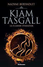 Download this eBook Kiam Tasgall - La flamme d'Araltar