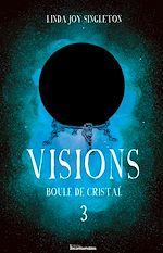 Téléchargez le livre :  Visions - Boule de cristal