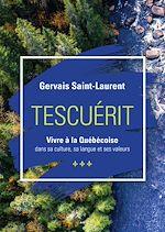 Téléchargez le livre :  Tescuérit - Vivre à la québécoise