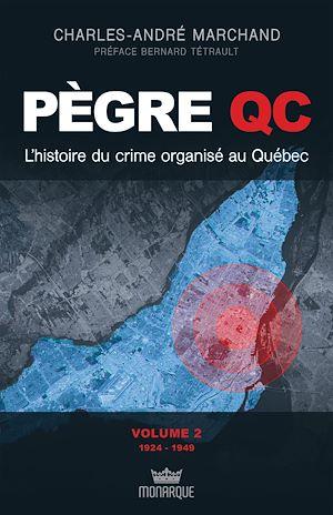 Téléchargez le livre :  L'histoire du crime organisé au Québec - De 1924 à 1949