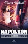 Télécharger le livre :  Les grandes passions de l'histoire - Napoléon