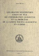 Téléchargez le livre :  Les grands mammifères chefs de file de l'immigration oligocène et le problème de la limite éocène-oligocène en Europe