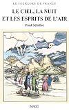 Télécharger le livre :  Le Folklore de France - Le Ciel, la Nuit et les Esprits de l'air
