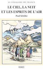 Téléchargez le livre :  Le Folklore de France - Le Ciel, la Nuit et les Esprits de l'air