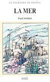 Télécharger le livre :  Le Folklore de France - La Mer