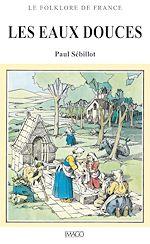 Téléchargez le livre :  Le Folklore de France - Les Eaux douces