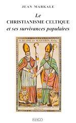 Téléchargez le livre :  Le christianisme celtique et ses survivances populaires