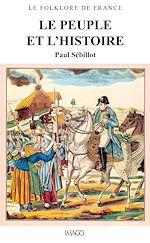 Téléchargez le livre :  Le Folklore de France - Le Peuple et l'Histoire