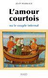 Télécharger le livre :  L'amour courtois ou le couple infernal