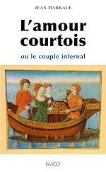 Téléchargez le livre :  L'amour courtois ou le couple infernal