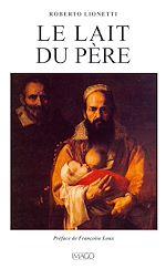Téléchargez le livre :  Le lait du père
