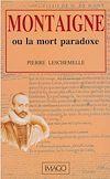 Télécharger le livre :  Montaigne ou la mort-paradoxe