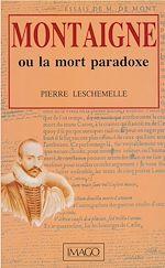 Téléchargez le livre :  Montaigne ou la mort-paradoxe