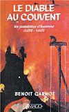 Télécharger le livre :  Le diable au couvent - Les possédées d'Auxonne (1658-1663)