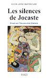 Télécharger le livre :  Les Silences de Jocaste - Essai sur l'inconscient féminin