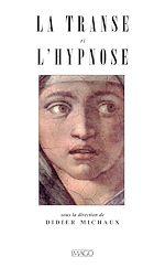 Téléchargez le livre :  La Transe et l'Hypnose