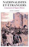 Télécharger le livre :  Nationalistes et Etrangers - Le Massacre d'Aigues-Mortes (1893)