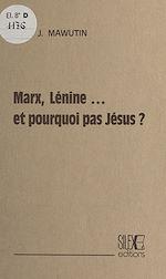Download this eBook Marx, Lénine et pourquoi pas Jésus ?