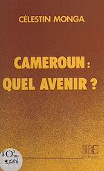 Download this eBook Cameroun, quel avenir ?