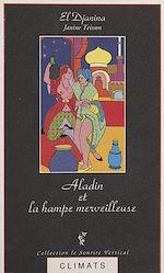 Téléchargez le livre :  Contes à la sultane (2) : Aladin et la hampe merveilleuse