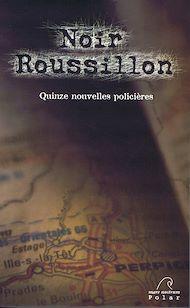 Téléchargez le livre :  Noir Roussillon