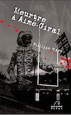 Télécharger le livre :  Meurtre à Aimé-Giral