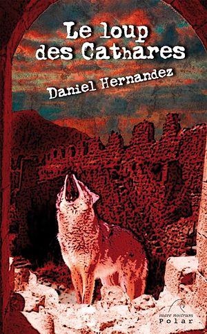 Téléchargez le livre :  Le loup des Cathares