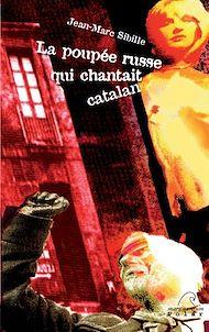 Téléchargez le livre :  La poupée russe qui chantait catalan