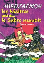 Download this eBook Hirozaemon : Les Maîtres et le Sabre Maudit