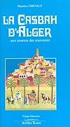 Télécharger le livre :  La Casbah d'Alger : aux sources des souvenirs