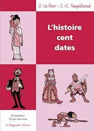 Téléchargez le livre :  L'Histoire cent dates