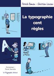 Téléchargez le livre :  La Typographie cent règles