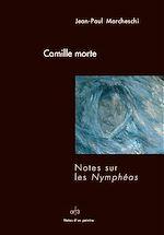 Download this eBook Camille morte - Notes sur les Nymphéas