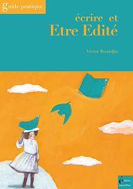 Téléchargez le livre :  Ecrire et être édité