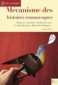 Téléchargez le livre :  Mécanisme des histoires romanesques